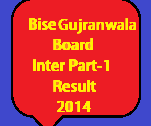 Bise Gujranwala inter part 1 result 2014