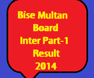 Multan board inter part 1 result 2014