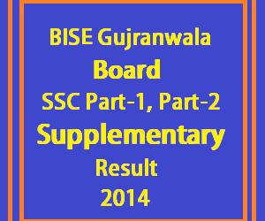 bise gujranwala SSC supplementary result 2014