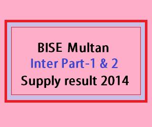 BISE multan inter supply result 2014