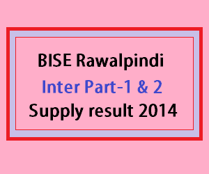 Bise rawalpindi inter part 2 supply result 2014
