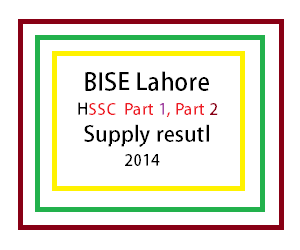 BISE Lahore HSSC supply result 2014